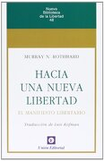 Hacia una Nueva Libertad - Murray N. Rothbard - Union Editorial