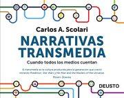 Narrativas Transmedia: Cuando Todos los Medios Cuentan - Carlos Alberto Scolari - Deusto