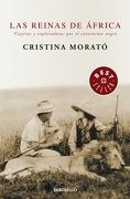 Las Reinas de África: Viajeras y Exploradoras por el Continente Negro (Bestseller (Debolsillo)) - Cristina Morato - Debolsillo