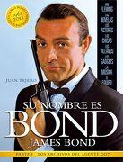 Su Nombre es Bond, James Bond. Parte i, los Archivos del Agente 007 - Juan Tejero - T&B Editores
