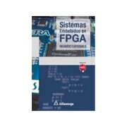 Sistemas Embebidos Fpga (Marcombo Alfaomega) - Ricardo Cayssials - Marcombo