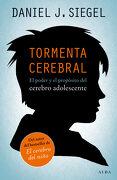 Tormenta cerebral: El poder y el propósito del cerebro adolescente - Daniel J. Siegel - Alba Editorial