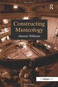 Constructing Musicology (Routledge Revivals) (libro en inglés) - Alastair Williams - Routledge