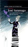 Las Intermitencias de la Muerte - José Saramago - Alfaguara
