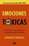 Emociones Tóxicas - Bernardo Stamateas - B De Bolsillo