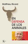 En Defensa de los Animales - Matthieu Ricard - Kairós