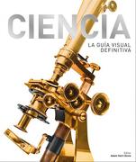 Ciencia. La Guia Visual Definitiva