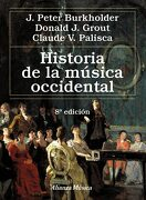 Historia de la Música Occidental - James Peter Burkholder,Donald Jay Grout,Claude V. Palisca - Alianza Editorial