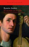 El mundo en el oído: El nacimiento de la música en la cultura - Ramón Andrés González-Cobo - Acantilado