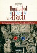 Humanidad y Flores de Bach: Una Visión Para la Comprensión y el uso de las Esencias Florales - Luis Jiménez García - Sincronía