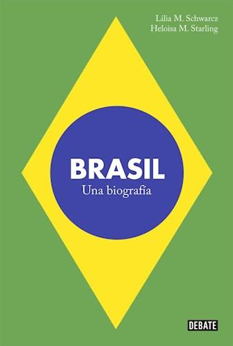 Brasil. una biografía; lilia schwarcz y heloisa starling