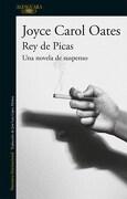 Rey de Picas - Joyce Carol Oates - Alfaguara