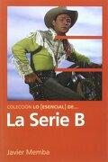 La Serie b (lo Esencial de) - Javier Memba - T&B Editores