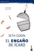 El Engaño de Ícaro - Seth Godin - Booket