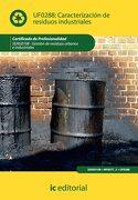 Caracterización de Residuos Industriales. Seag0108 - Gestión de Residuos Urbanos e Industriales - Sonia Olvera Lobo - Ic Editorial