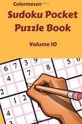 Sudoku Pocket Puzzle Book  Volume 10 (Sudoku Pocket Puzzle Books) (libro en Inglés) - Colormazen; Carol Bell - Createspace Independent Publishing Platform
