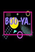 Boo-Ya: Funny Colorful Celebration Notebook Gift (libro en inglés)