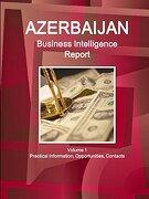 Azerbaijan Business Intelligence Report Volume 1 Practical Information, Opportunities, Contacts (World Strategic and Business Information Library) (libro en inglés)