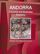 Andorra Industrial and Business Directory - Strategic Information and Contacts (World Strategic and Business Information Library) (libro en inglés)