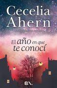 El año en que te Conoci - Cecelia Ahern - Ediciones B