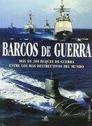 Barcos de Guerra: Más de 200 Buques de Guerra Entre los más Destructivos del Mundo (Máquinas de Guerra) - Chris Chant - Libsa