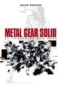 Metal Gear Solid. El Legado de big Boss - Nacho Requena Molina - Dolmen