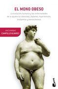 El Mono Obeso: La Evolución Humana y las Enfermedades de la Opulencia: Obesidad, Diabetes, Hipertensión, Dislepemia y Aterosclerosis (Booket Logista) - José Enrique Campillo Álvarez - Booket