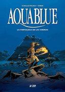 Aquablue 03: La Fortaleza de las Arenas - Thierry Cailleteau,Siro - Yermo Ediciones