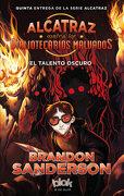 Alcatraz Contra los Bibliotecarios Malvados 5: El Talento Oscuro - Brandon Sanderson - Ediciones B