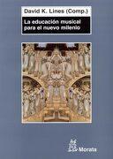 La Educación Musical Para el Nuevo Milenio: El Futuro de la Teoría y la Práctica de la Enseñanza y el Aprendizaje de la Música - David K. Lines - Ediciones Morata, S.L.