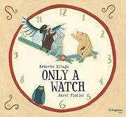 Only a Watch (libro en Inglés) - Roberto Aliaga Sanchez - Ediciones La Fragatina
