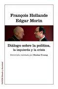 Diálogos Sobre la Política, la Izquierda y la Crisis - Edgar Morin,François Hollande - Paidos