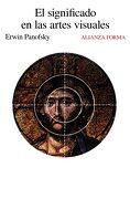 El significado en las artes visuales - Erwin Panofsky - Alianza Editorial