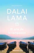 El Arte de la Compasión: La Práctica de la Sabiduría en la Vida Diaria - Dalai Lama - Debolsillo
