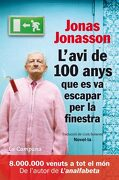 L'avi de 100 Anys que es va Escapar per la Finestra (libro en catalán) - Jonasson Jonas - Edicions La Campana