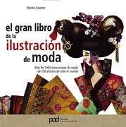 GRAN LIBRO DE LA ILUSTRACION DE MODA - Martin Dawber - Parramón