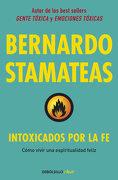 Intoxicados por la fe - Bernardo Stamateas - debolsillo