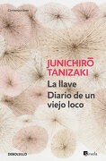 La Llave / Diario de un Viejo Loco - Junichirô Tanizaki - Debolsillo