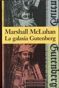 La Galaxia Gutenberg - Marshall McLuhan - Galaxia Gutenberg