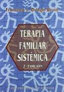 Terapia Familiar Sistemica. 2Ed - Francisco Ortega Bevia - Universidad De Sevil
