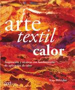 Arte Textil Calor - Kim Thittichai - Parramon