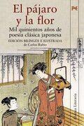 El Pájaro y la Flor: Mil Quinientos Años de Poesía Clásica Japonesa - Carlos Rubio - Alianza Editorial