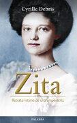 Zita (Retrato Intimo de una Emperatriz) - Cyrille Debris - Palabra