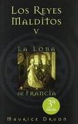 Loba de Francia, la: Los Reyes Malditos v - Maurice Druon - Adultos Antiguo