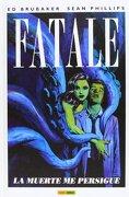 Fatale 01 la Muerte me Persigue (Panini-Comic) - Varios Autores - Panini