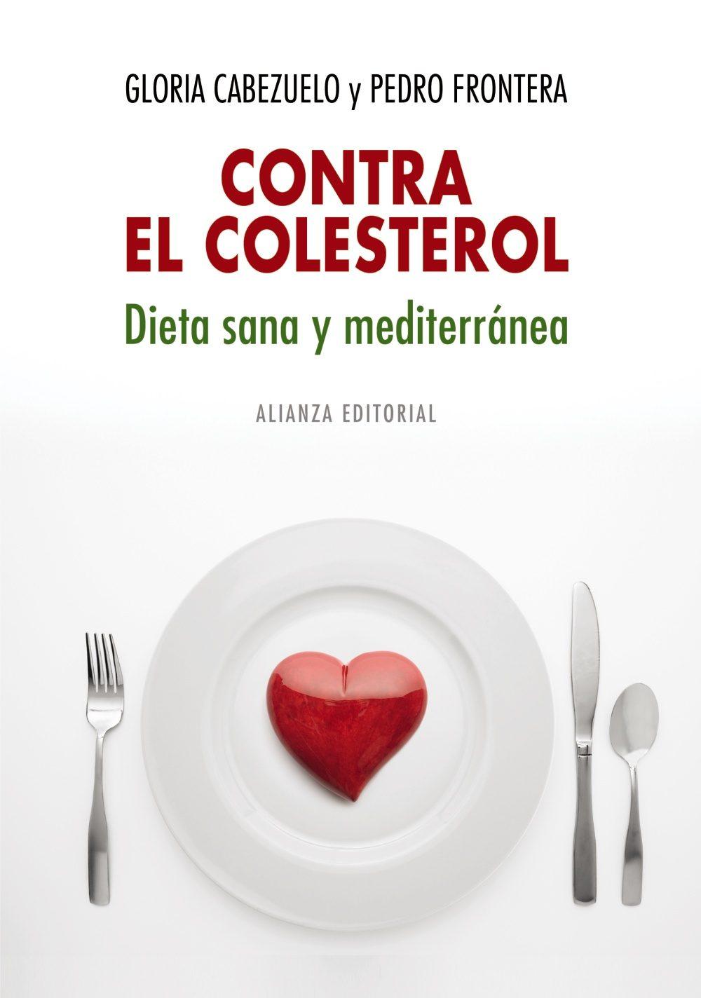 Contra el colesterol: dieta sana y mediterránea; gloria cabezuelo