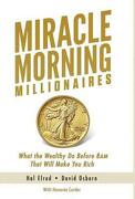 Miracle Morning Millionaires: What the Wealthy do Before 8am That Will Make you Rich (libro en inglés)