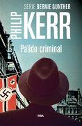 Pálido Criminal: Serie Bernie Gunther ii (Novela Policíaca Bib) - Philip Kerr - Rba