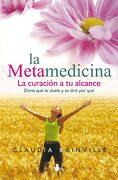 La Metamedicina: La Curación a tu Alcance - Claudia Rainville - Sirio