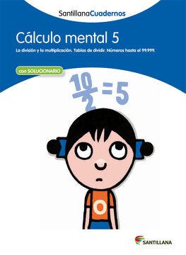 portada Cálculo Mental 5 Santillana Cuadernos - 9788468012414